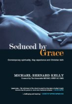 Seduced by Grace_ Michael Bernard Kelly